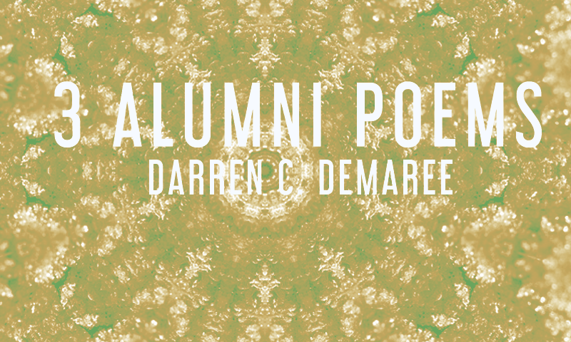 3 Alumni Poems by Darren C. Demaree | #thesideshow